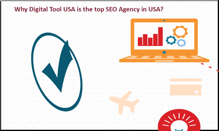 Why Digital Tool USA is the top SEO Agency in USA